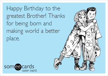 Rainbow reccomend Happy birthday brother ecards funny
