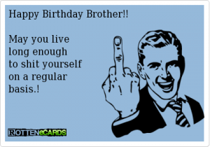 Wind reccomend Happy birthday brother ecards funny